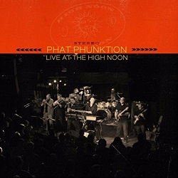 Phat Phunktion Live At The High Noon Cd Dvd Review